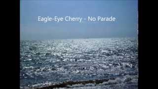 Eagle-Eye Cherry - No Parade