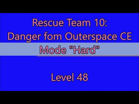 Rescue Team 10: Danger From Outer Space CE Level 48 |