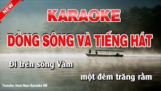 Karaoke Dòng Sông Và Tiếng Hát Tone nam - dòng sông và tiếng hát karaoke nhạc sống tone nam