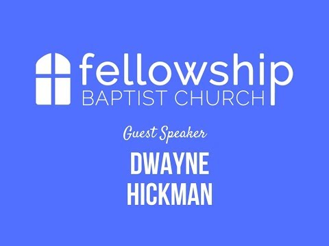 ⛪Fellowship Baptist Church  Guest Speaker Dwayne Hickman