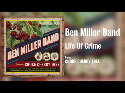 """Ben Miller Band - """"Life Of Crime"""" [Audio Only]"""