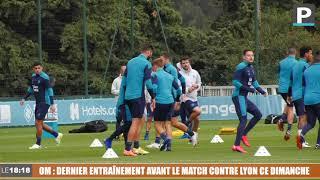 OM : dernier entraînement avant le déplacement à Lyon