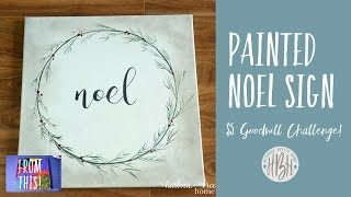 $5 Goodwill Challenge | Christmas 2017 | Painted Noel Sign