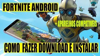 HOW TO DOWNLOAD AND INSTALL FORTNITE ON ANDROID + LIST OF COMPATIBLE DEVICES
