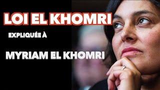 La loi El Khomri expliquée à Myriam El Khomri - Topo #2