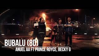 Bubalu Anuel AA, Prince Royce, Becky G 8D Audio.mp3