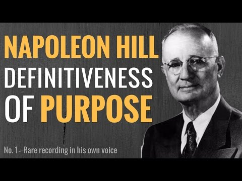 Napoleon Hill Definitiveness of Purpose - Rare Recording in Hill's Own Voice - No.1