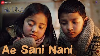 Ae Sani Nani | Pahuna: The Little Visitors | Peeyush Nepal & Biswas Timshina | Sradha Gurung