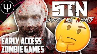 Survive The Nights — The Problem with Early Access Zombie Survival Games?!