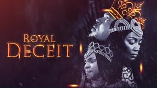 Royal Deceit - Latest 2017 Nigerian Nollywood Drama Movie (20 min preview)