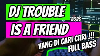DJ Trouble is A Friend - Baru 2020