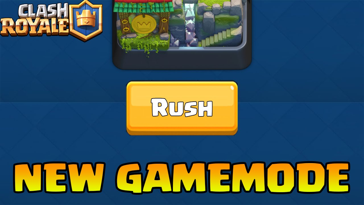 Clash Royale - NEW UPDATE IDEAS! New Game Mode RUSH Clash Royale April ...