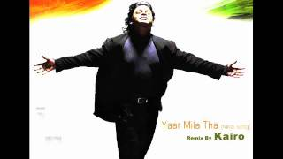 Yaar Mila Tha hindi Song REMIX BY KAIRO