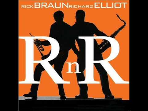 Rick Braun & Richard Elliot  Que Paso