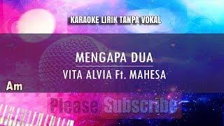 Gambar cover Karaoke Mengapa Dua - Vita Alvia Feat Mahesa (Tanpa Vokal)