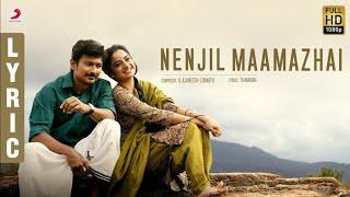 #Nimir #Nenjil Maamazhai Tamil Lyric | Udhayanidhi Stalin, Namitha Pramod, Ajaneesh