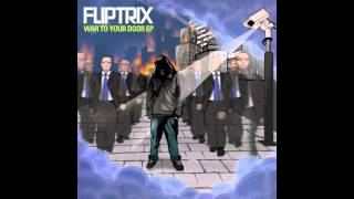 Fliptrix - Underground Resistance Feat. Leaf Dog (NEW EXCLUSIVE)