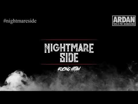 Kucing Hitam [NIGHTMARE SIDE OFFICIAL 2018] - ARDAN RADIO