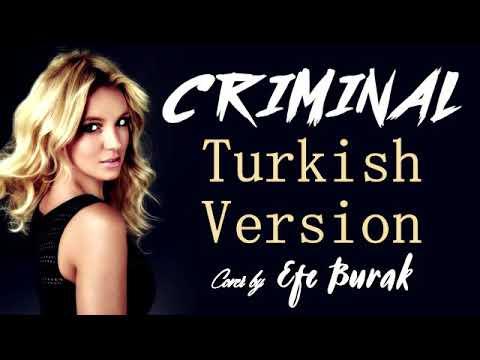 Criminal - Tűrkce Versiyonu - Efe Burak 👍