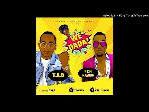 T.I.D- We Dada! ft.Rich Mavoko (Official Audio)