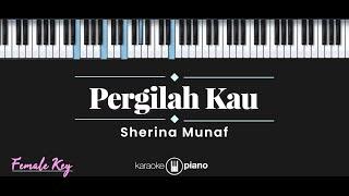 Pergilah Kau - Sherina Munaf (KARAOKE PIANO - FEMALE KEY)