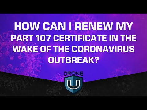How Can I Renew My Part 107 Certificate In The Wake Of The Coronavirus Outbreak?