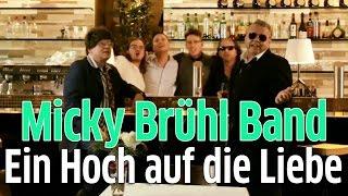 Micky Brühl Band: Ein Hoch auf die Liebe