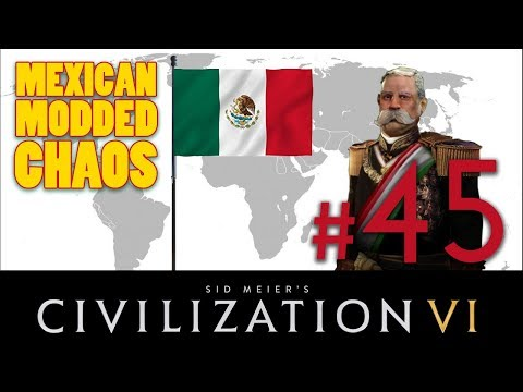 Civilization 6 - MEXICAN MODDED CHAOS // Let's Play - Episode #45 [Reload] - Duur: 30:25.