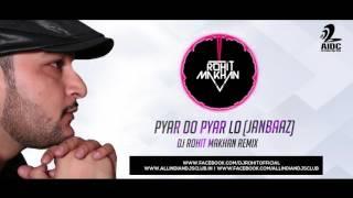 Pyar Do Pyar Lo | Janbaaz | Remix Dj Rohit Makhan