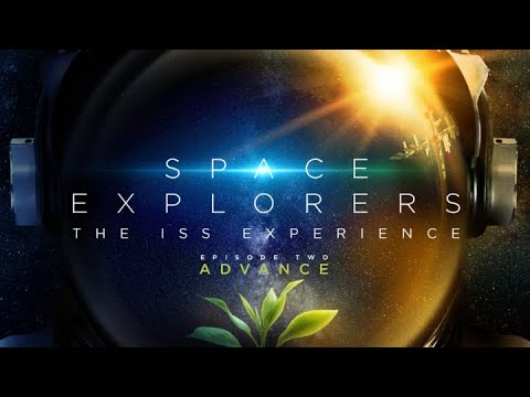 "Space Explorers: The ISS Experience ""ADVANCE"" - Teaser"