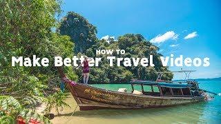 How to make BETTER travel videos | 10 tips to EASILY make BETTER Travel films