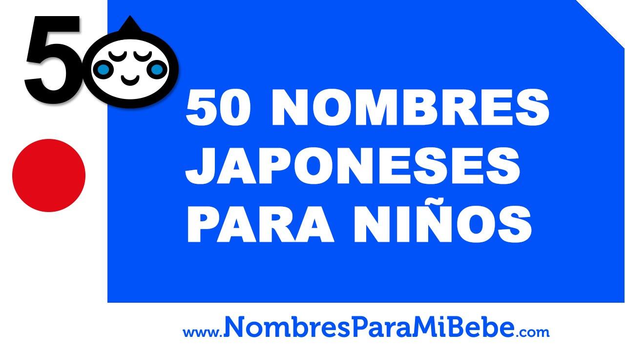 50 Nombres Japoneses Para Niños Los Mejores Nombres Para Tu Bebé Www Nombresparamibebe Com Youtube