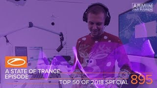 A State Of Trance Episode 895 (#ASOT895) [TOP 50 Of 2018 Special] – Armin van Buuren
