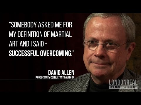 David Allen on Martial Arts and Stress Free Productivity