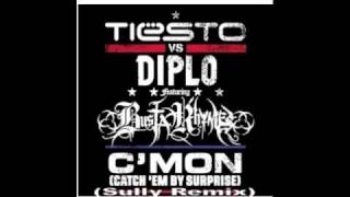 Tiesto vs. Diplo ft. Busta Rhymes - C'mon (Catch 'Em By Surprise) (Sully Remix)