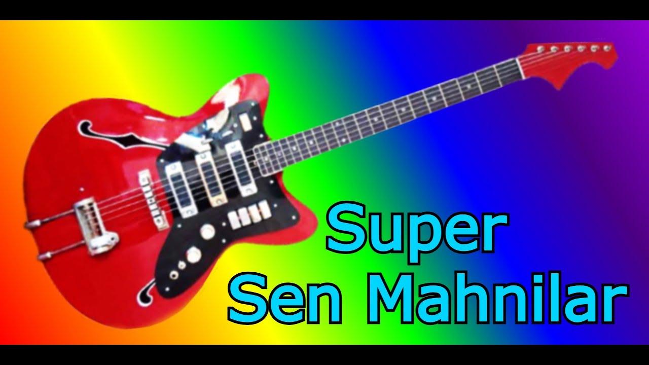 Super Sen Mahnilar Gitara Qulag Asmaga Dəyər Youtube