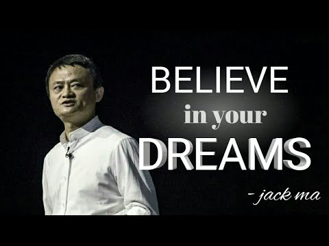 Jack Ma : Believe in your Dreams | by dazzler inspiration
