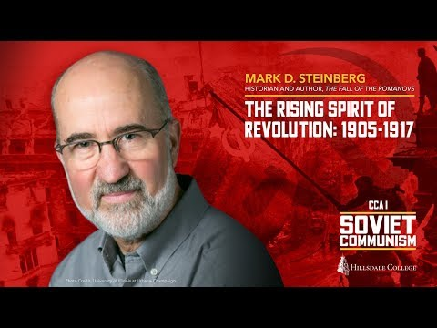 """The Rising Spirit of Revolution: 1905-1917"" - Mark D. Steinberg"