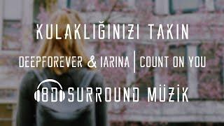 Deepforever & Iarina - Count on You (8D Müzik) Video