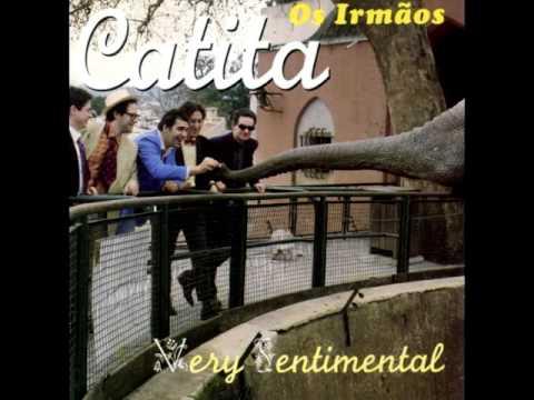 Irmãos Catita - Very Sentimental (ALBUM STREAM)