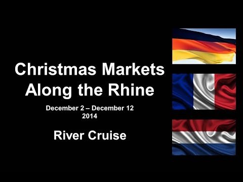 Christmas Markets Along the Rhine - River Cruise 2014