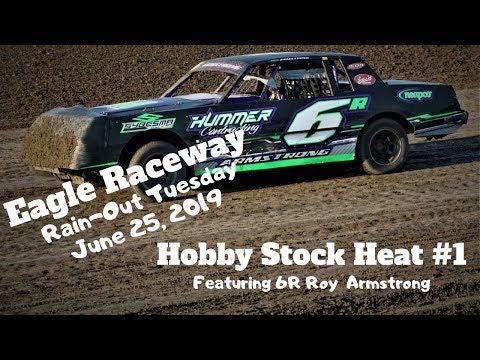 06/25/2019 Eagle Raceway Rain-Out Tuesday Hobby Stock Heat #1