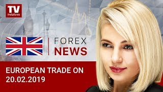 InstaForex tv news: 20.02.2019: European currencies get chance to recover (EUR/USD, GBP/USD)