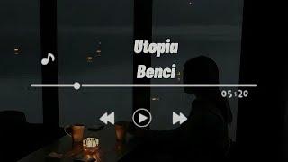 Utopia - Benci   Lirik    nyctophilia
