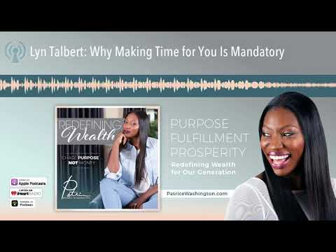 Lyn Talbert: Why Making Time for You Is Mandatory