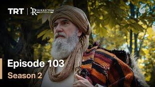 Resurrection Ertugrul - Season 2 Episode 103 (English Subtitles)