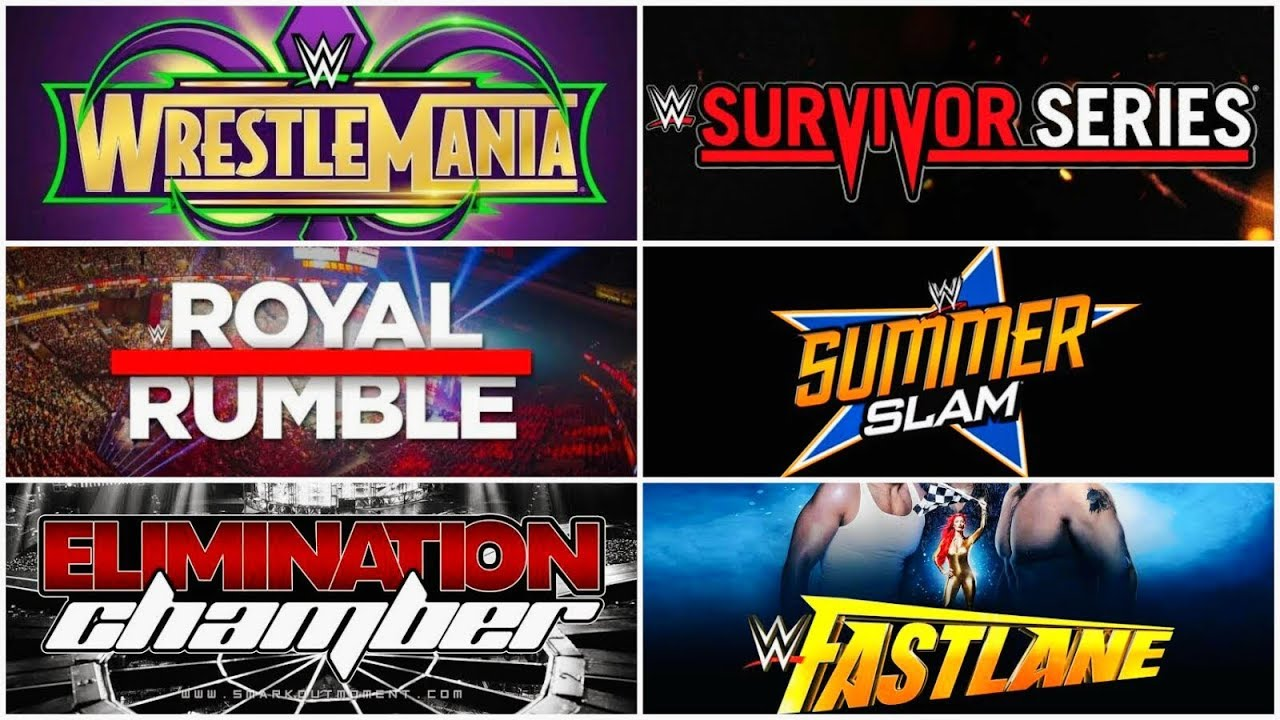 WWE Upcoming Pay Per View Events List 2019 Royal Rumble Elimination Chamber  Fastlane Wrestlemania 35