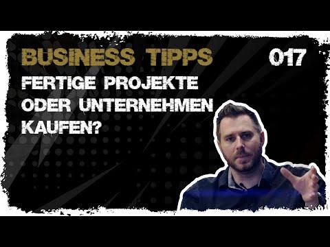 business tipps #017: Fertige Projekte oder Unternehmen kaufen? Macht das Sinn?