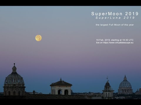 SuperMoon 2019: the largest Full Moon of the year – online observation – 19 Feb. 2019