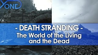 Death Stranding - The World of the Living & the Dead